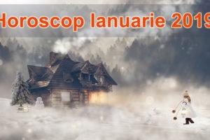 Horoscop Ianuarie 2019